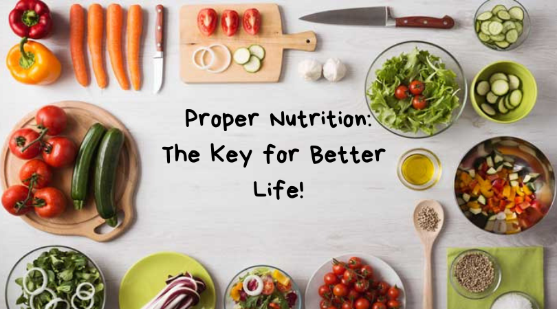 Proper Nutrition_ The Key for Better Life!